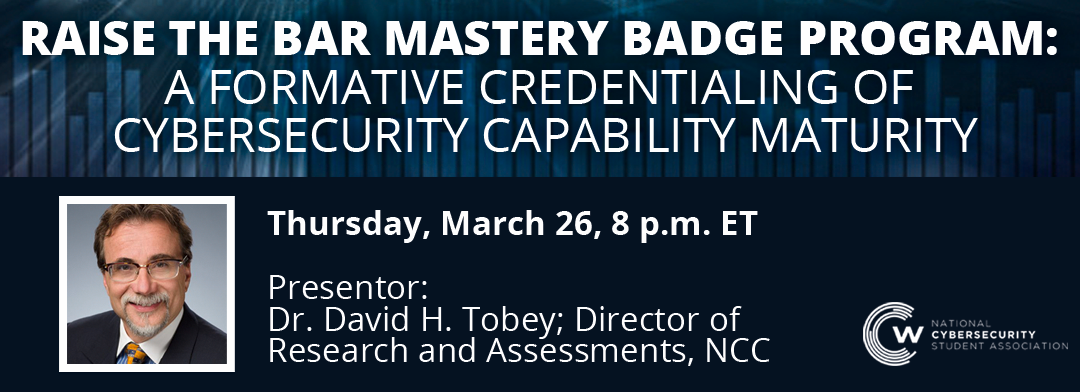 ASSESSMENT LINKS & VIDEO: Raise the BAR Mastery Badge Program: A formative credentialing of cybersecurity capability maturity