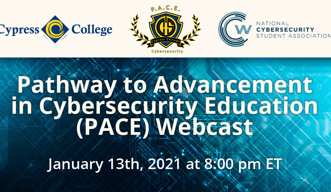 WEBCAST RECORDING: Pathway to Advancement in Cybersecurity Education (PACE) – Cypress College